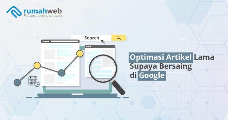Optimasi Artikel Lama Supaya Bersaing Di Google