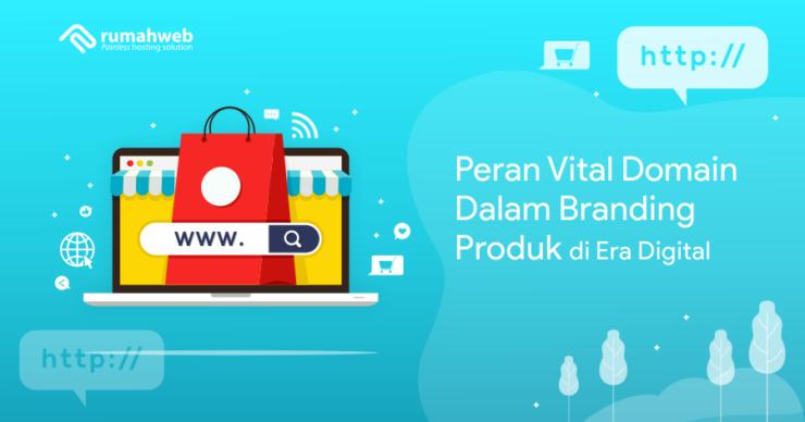 banner artikel - Peran Penting Domain Dalam Branding Produk di Era Digital