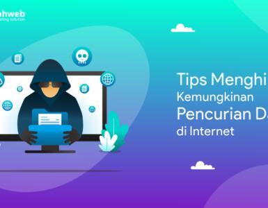 Tips Menghindari Kemungkinan Pencurian Data di Internet