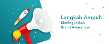 banner blog - langkah ampuh meningkatkan brand awareness