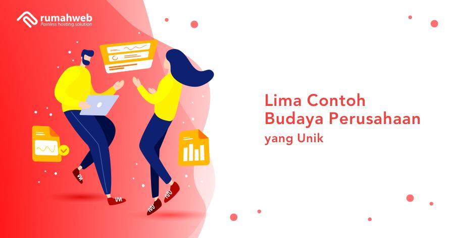 Lima Contoh Budaya Perusahaan Yang Unik Rumahweb Blog