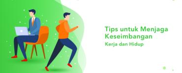 banner blog - tips untuk menjaga keseimbangan kerja dan hidup