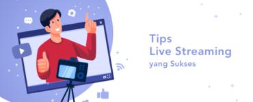 banner blog - tips live streaming yang sukses