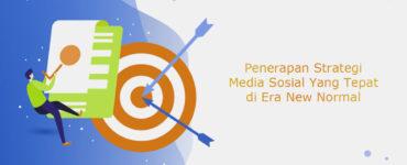 Penerapan Strategi Media Sosial Yang Tepat di Era New Normal