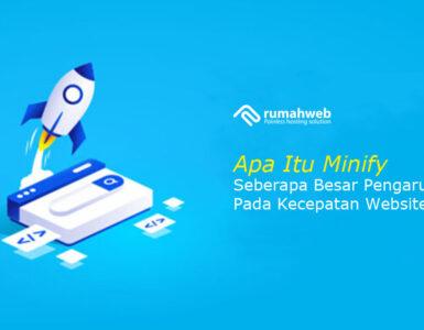 Apa Itu Minify dan Seberapa Besar Pengaruhnya Pada Kecepatan Website