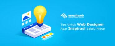 Tips Untuk Web Designer Agar Inspirasi Selalu Hidup