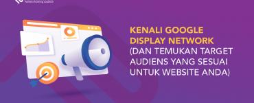 banner blog - Kenali Google Display Network (dan Temukan Target Audiens yang Sesuai untuk Website Anda)