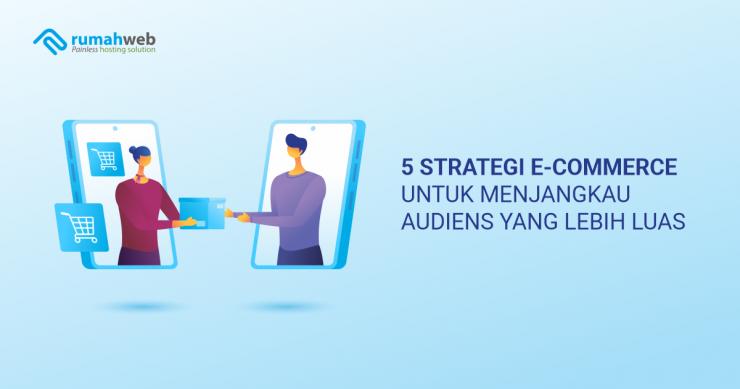 banner blog - 5 Strategi E-Commerce untuk Menjangkau Audiens yang Lebih Luas