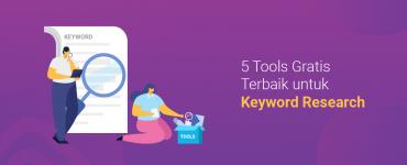 5 Tools Gratis Terbaik untuk Keyword Research