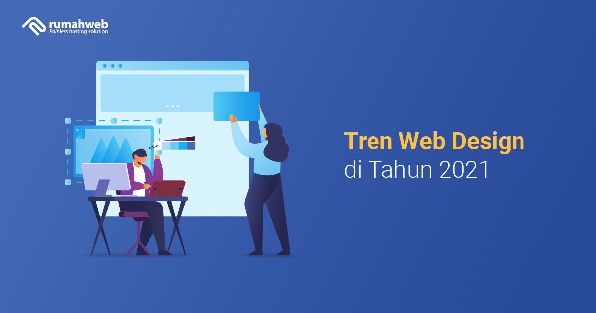 Tren Web Design Di Tahun 2021 Rumahweb Blog