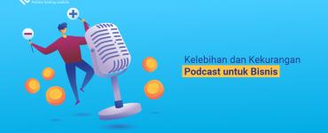 banner blog - Kelebihan dan Kekurangan Podcast untuk Bisnis