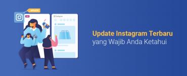 banner blog - Update Instagram Terbaru yang Wajib Anda Ketahui