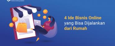 banner blog - 4 Ide Bisnis Online yang Bisa Dijalankan dari Rumah