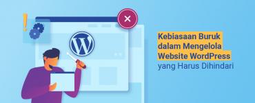 banner blog - Kebiasaan Buruk dalam Mengelola Website WordPress yang Harus Dihindari