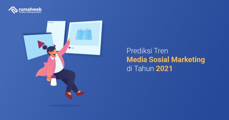 banner blog - Prediksi Tren Media Sosial Marketing di Tahun 2021