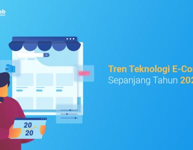 banner blog - Tren Teknologi E-Commerce Sepanjang Tahun 2020