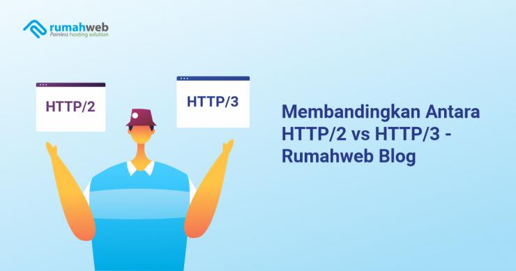 banner blog - Membandingkan Antara HTTP2 vs HTTP3 - Rumahweb Blog