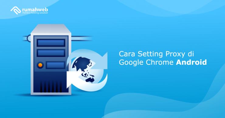 banner Cara Setting Proxy di Google Chrome Android