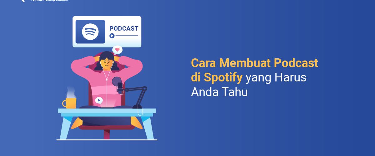 banner - Cara Membuat Podcast di Spotify yang Harus Anda Tahu