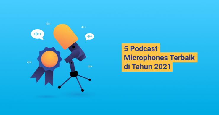 banner blog - 5 Podcast Microphone Terbaik di Tahun 2021