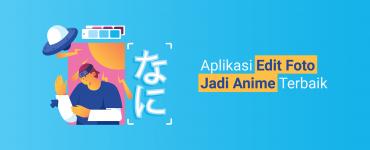 baner - Aplikasi Edit Foto Jadi Anime Terbaik