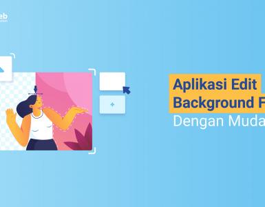 banner - Aplikasi Edit Background Foto Dengan Mudah-min