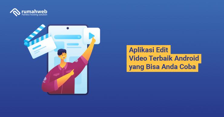 banner blog - Aplikasi Edit Video Terbaik Android yang Bisa Anda Coba