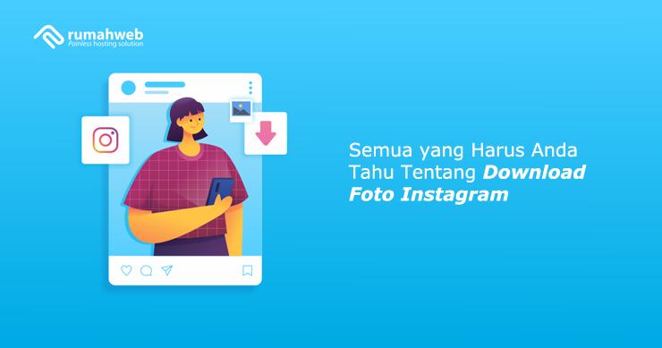 banner - Semua yang Harus Anda Tahu Tentang Download Foto Instagram