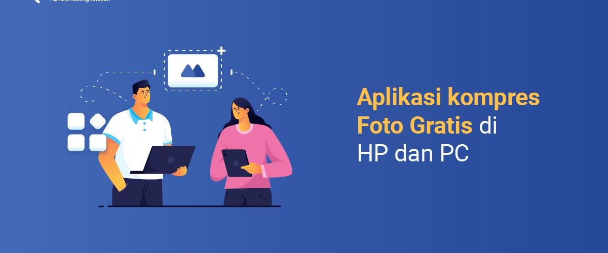 Banner - Artikel Aplikasi kompres Foto Gratis di HP dan PC