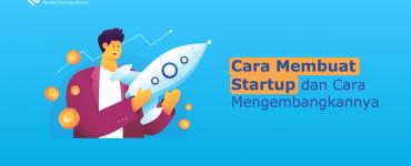 banner blog - Cara Membuat Startup dan Cara Mengembangkannya